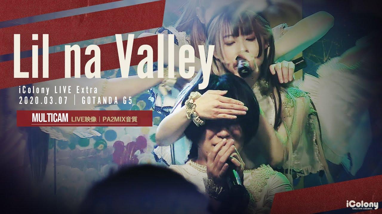 Lil na Valley - live @ GOTANDA G5 [2021-03-07]