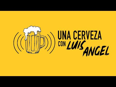 Una Cerveza Con Luis Angel ♛