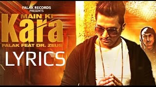 FALAK Main Ki Kara LYRICS ft Dr Zeus
