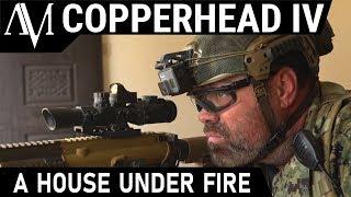 A House Under Fire - Milsim Ops: Copperhead 4 - Part 2