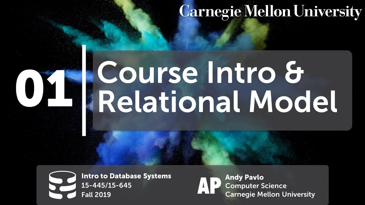 01 - Course Introduction & Relational Model (CMU Databases Systems / Fall  2019)