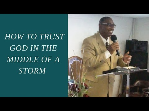 How to TRUST God in the middle of the storm Pt.1