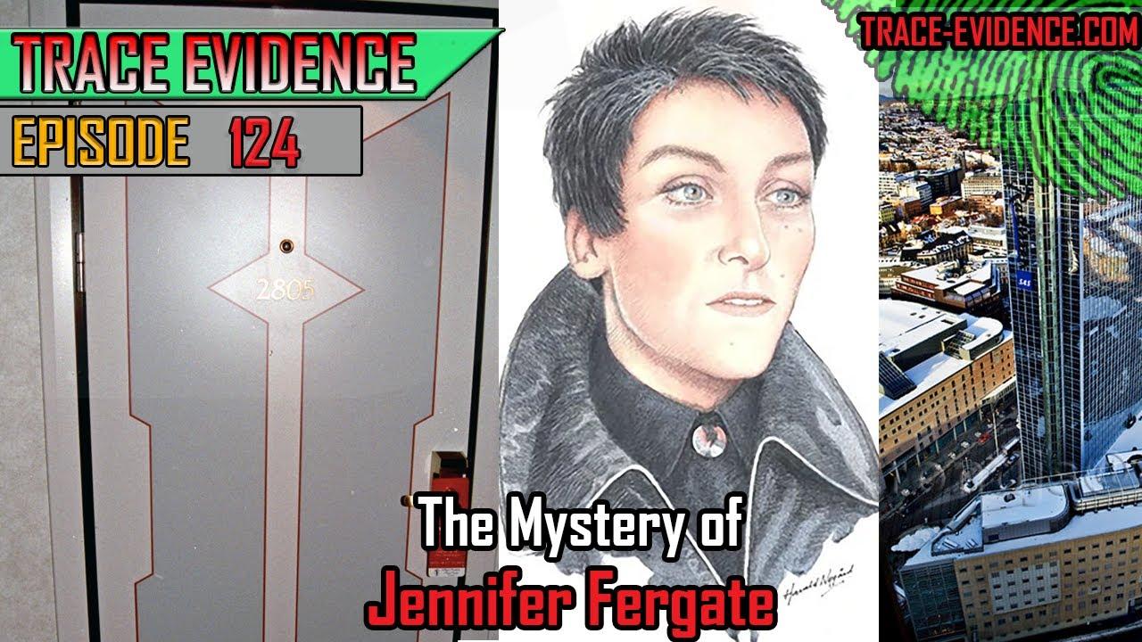 124 - The Mystery of Jennifer Fergate