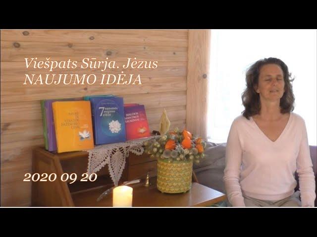 2020 09 20 Viešpats Sūrja, Jėzus: NAUJUMO IDĖJA.