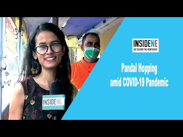 Watch : Team Inside Northeast goes pandal-hopping amid Covid-19 pandemic.
