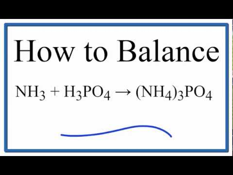 How To Balance NH3 + H3PO4 = (NH4)3PO4 (Ammonia Plus Ammonium Phosphate)