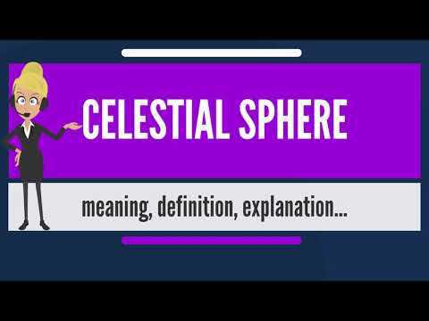 What is CELESTIAL SPHERE? What does CELESTIAL SPHERE mean? CELESTIAL SPHERE meaning & explanation