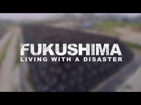 Fukushima: Living with a Disaster