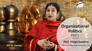 Organizational Politics- Part 1 in Hindi By Prof. Vijaya Suvarna