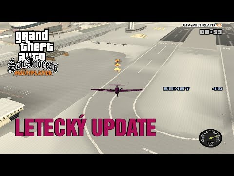 LETECKÝ UPDATE! (GTA San Andreas Multiplayer #24)