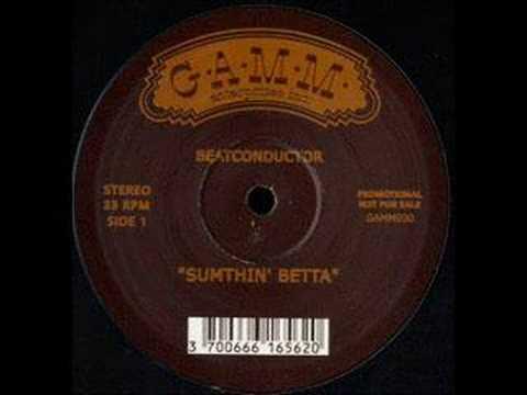 Beatconductor - Sumthin' Betta