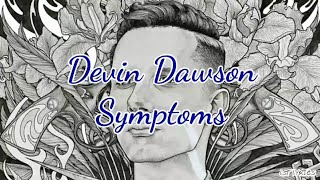 Devin Dawson - Symptoms (Lyrics)
