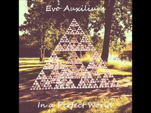 Evo Auxilium - In a Perfect World (FULL ALBUM STREAM)