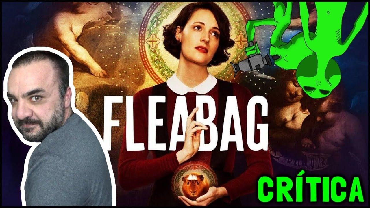 FLEABAG (Amazon Prime, 2016 - 2019) - Crítica