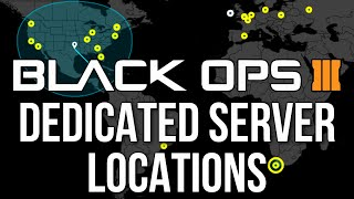 Black Ops 3: Dedicated Server Locations (Call of Duty: Black Ops 3 Gameplay)(, 2015-08-23T20:00:01.000Z)