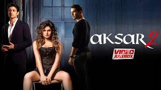 Aksar 2 - Video Jukebox | Abhinav Shukla, Zareen Khan, Gautam Rode, Mohit Madaan | Arijit Singh