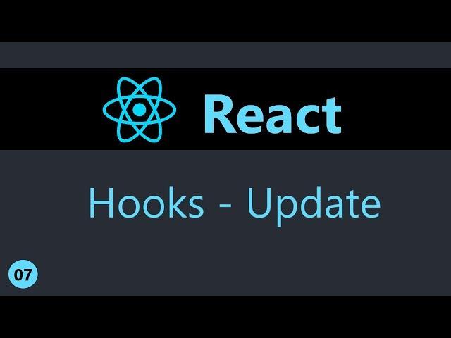 ReactJS Tutorial - 7 - Hooks Update