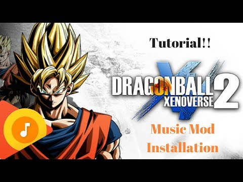 How To Install Music Mod In Dragon Ball Xenoverse 2