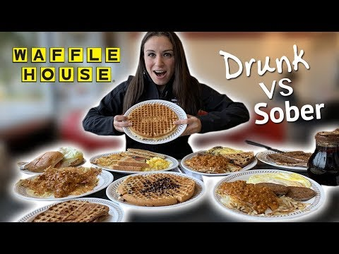 WE TRY WAFFLE HOUSE:  DRUNK VS SOBER