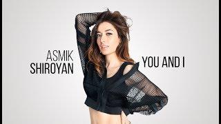 Asmik Shiroyan - You & I (Official Audio) Depi Evratesil 2018
