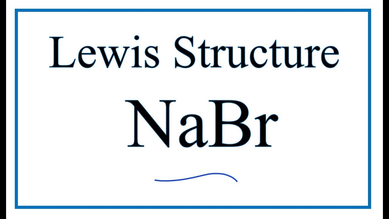 Draw The Electron Dot For Na: How To Draw The Lewis Dot Structure For NaBr: Sodium