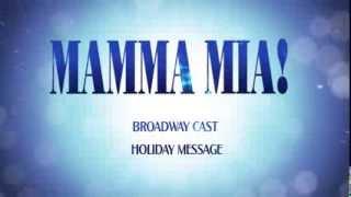 MAMMA MIA! Broadway - Holiday Message 2013