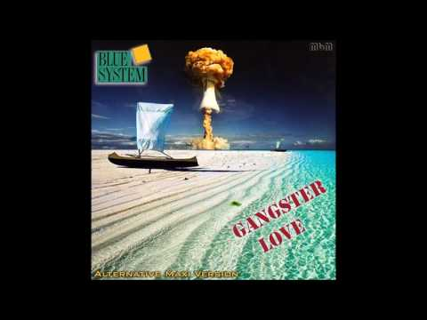 Blue System - Gangster Love Alternative Maxi Version (re-cut by Manaev) mp3