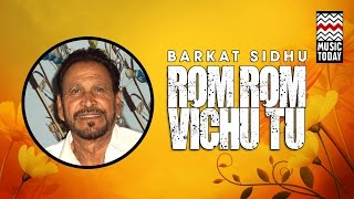 Video Rom Rom Vich Tu | Audio Jukebox | Sufi | Vocal | Barkat Sidhu download MP3, 3GP, MP4, WEBM, AVI, FLV Juni 2018