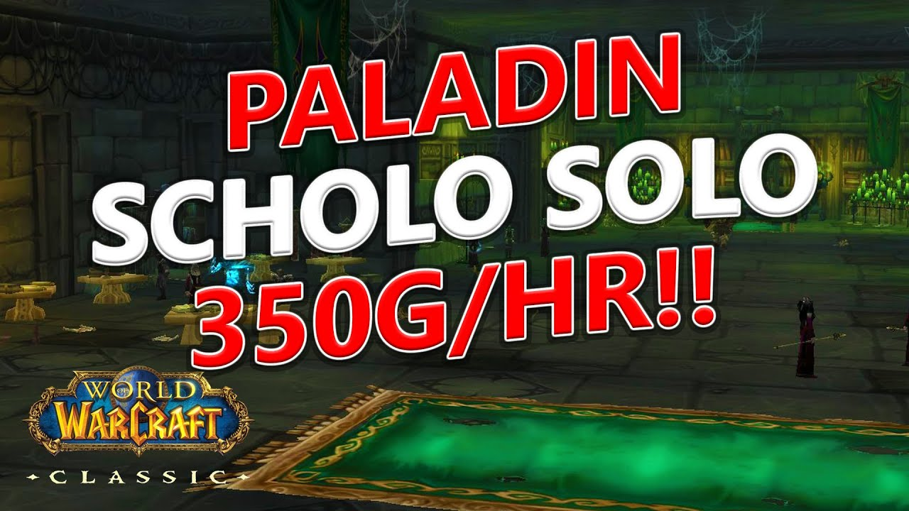 WoW Classic - Paladin Solo SCHOLO AOE Farm! 350g/hr | 12 min/run!