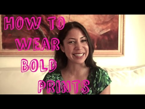 Wearing Bold Prints