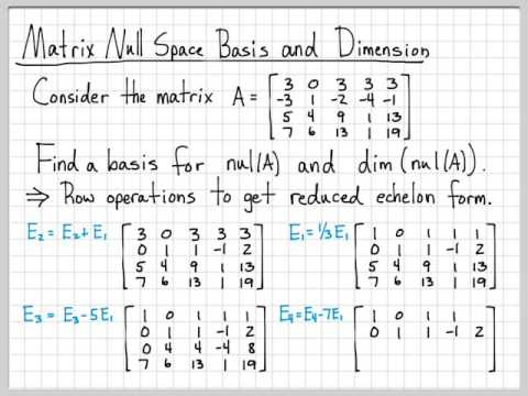 Finding A Basis For The Column And Null Spaces Of A Matrix