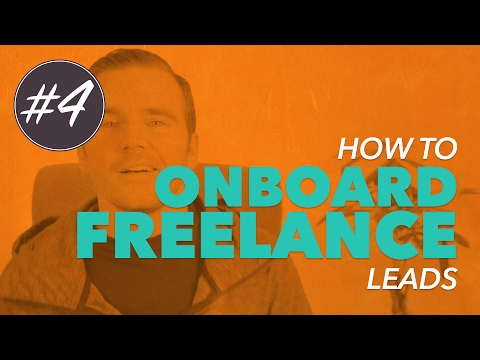 How to ONBOARD new FREELANCE LEADS! (Video #4)