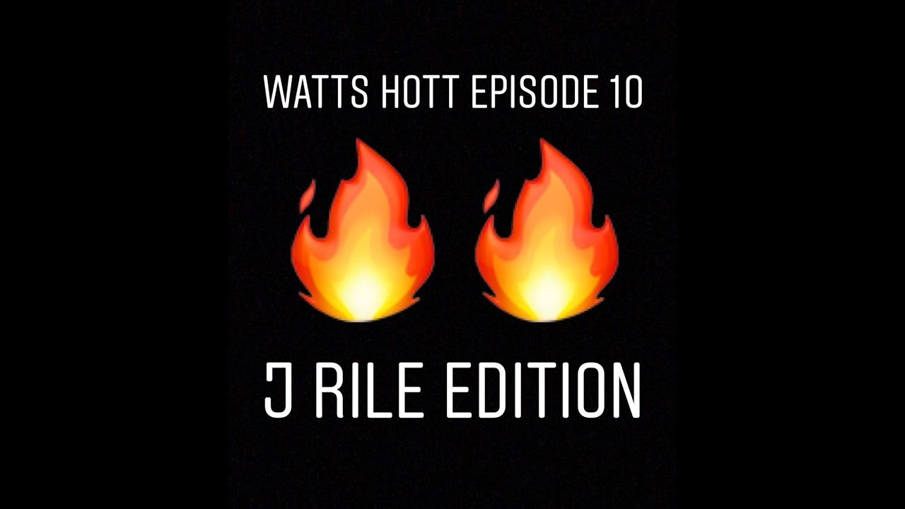 Watts Hott episode 10 ft J Rile Birthday Celebration