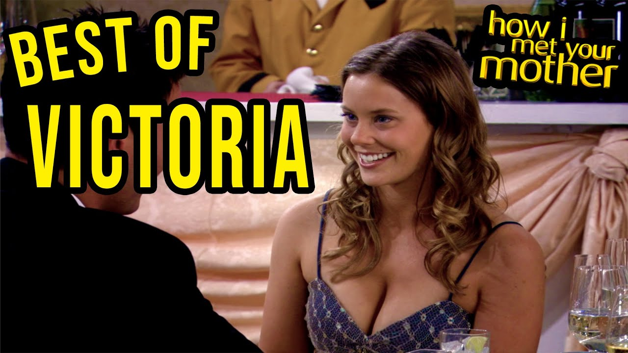 Best of Victoria - How I Met Your Mother