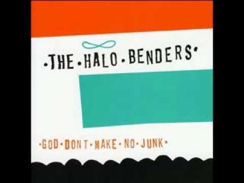 Halo Benders - God Don't Make No Junk (Full Album)