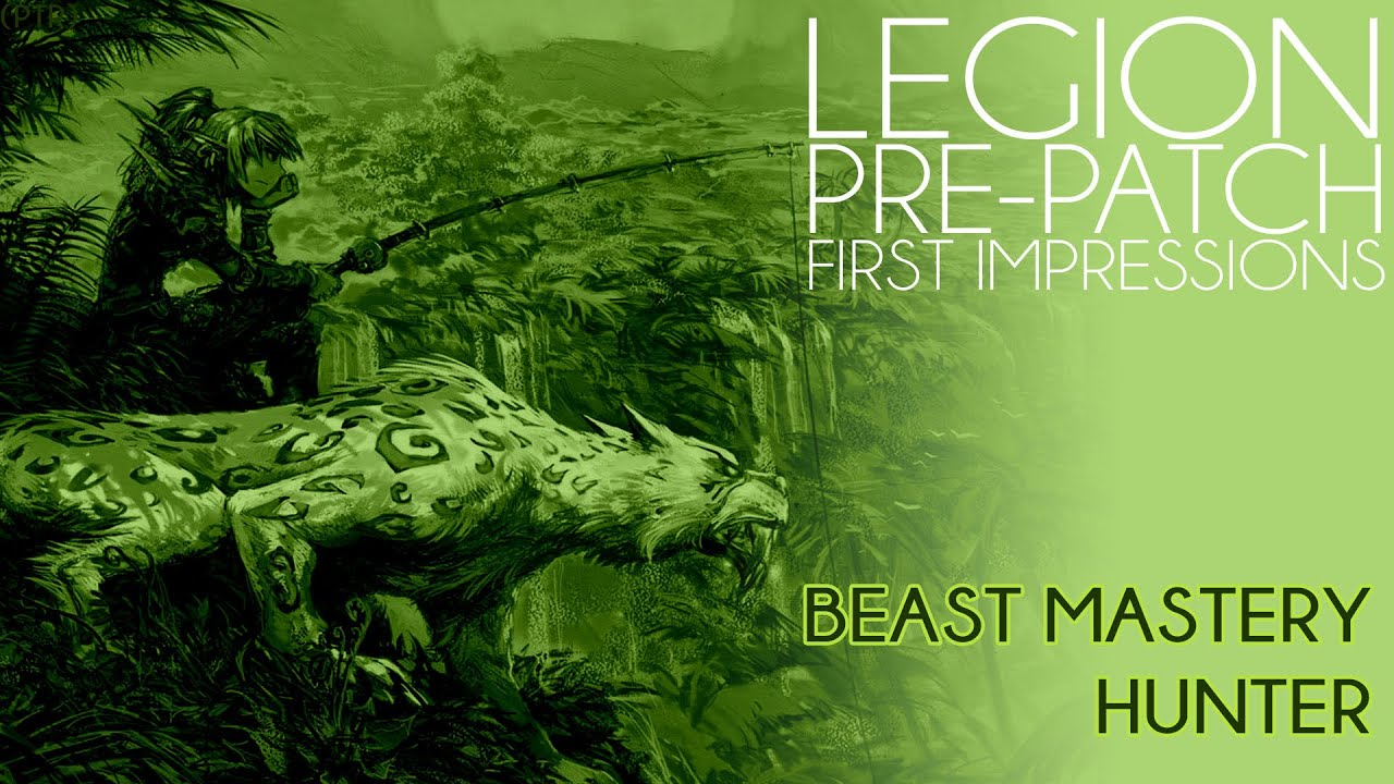 Download Legion Pre-Patch PTR :: Beast Mastery Hunter First Impression