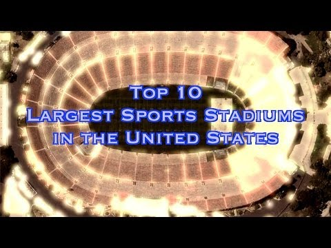 Top 10 Largest Sports Stadiums in USA