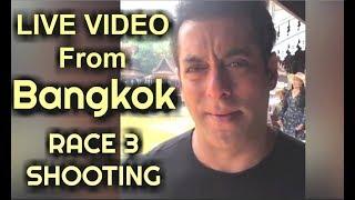 Race 3 Shooting | Salman Khan LIVE Video From Bangkok