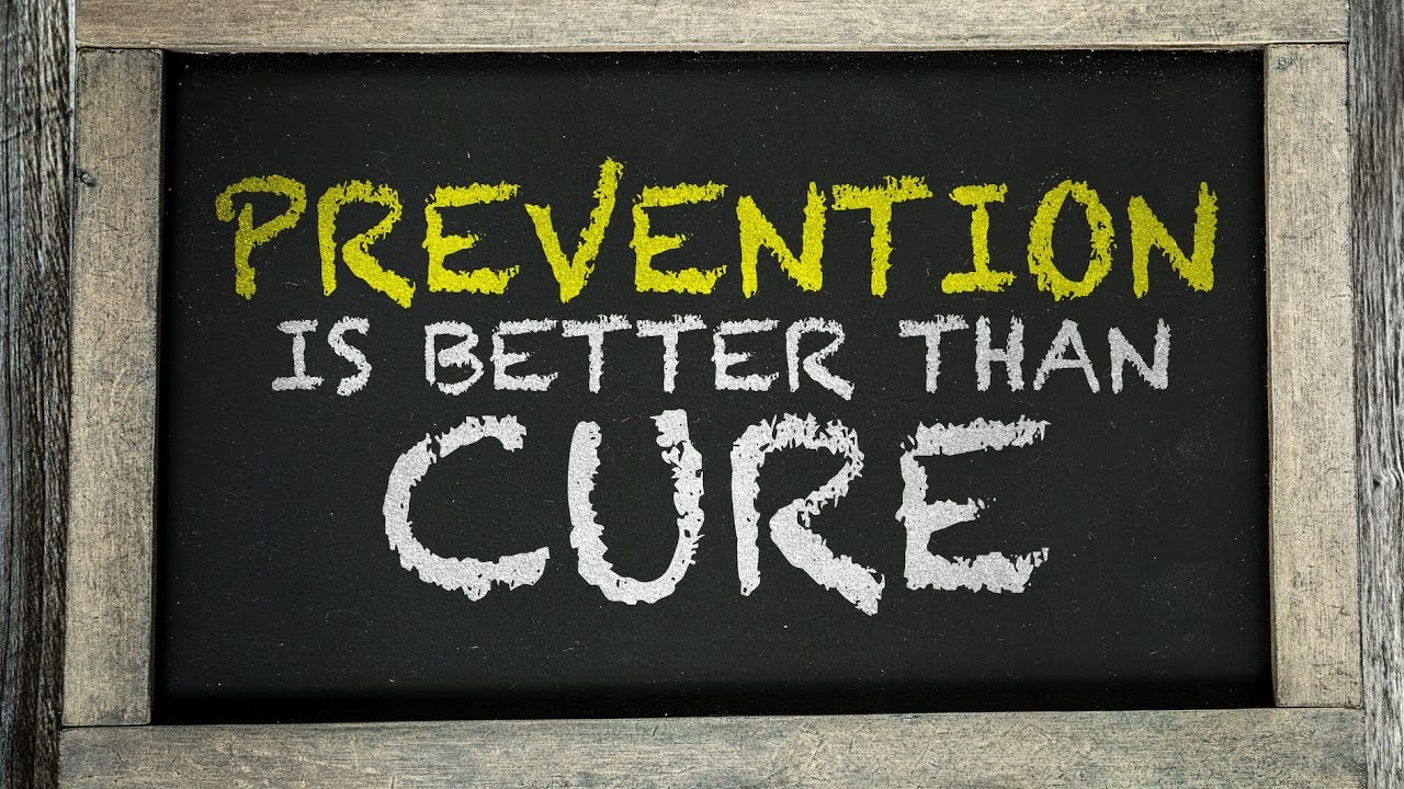 foolish insight prevention is better than cure  foolish insight prevention is better than cure