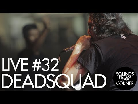 Sounds From The Corner : Live #32 Deadsquad