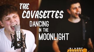 The Covasettes - Dancing In The Moonlight | COVER VIDEO