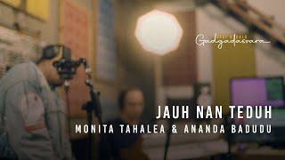 Monita Tahalea & Ananda Badudu - Jauh Nan Teduh (Sesi Studio Gadgadasvara)