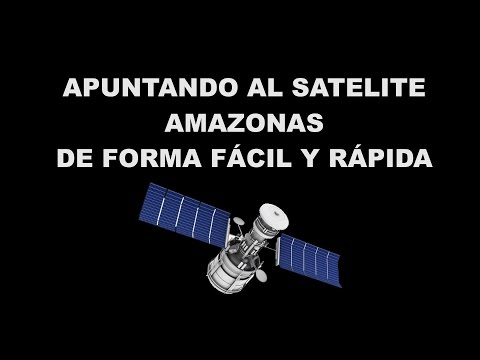 Como apuntar al satelite amazonas de forma fácil y rápida