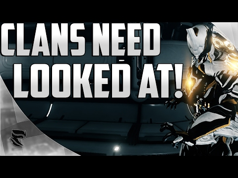 Warframe: Clans need to be reworked.