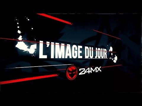 L'IMAGE DU JOUR - 24MX