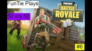 Fortnite With FunTie 50 vrs 50 Match Getting Intense #6