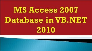 How to connect MS Access 2007 database in VB.NET 2010
