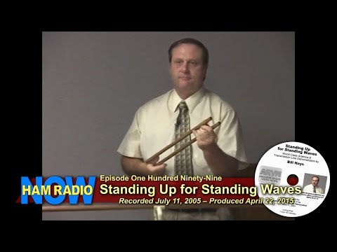 HRN 199: Standing Up for Standing Waves on HamRadioNow