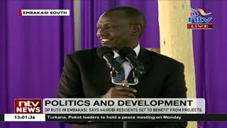DP Ruto in Embakasi, says Nairobi residents set to benefit from government projects