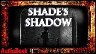 Shade's Shadow - narrated story!